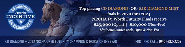 Top placing CD Diamond foals in 2018 through 2023 NRCHA Ft Worth Futurity Finals will receive $25,000 Open, $10,000 non-pro.